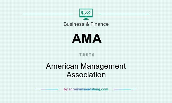 What does AMA mean? It stands for American Management Association