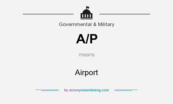 What does A/P mean? It stands for Airport