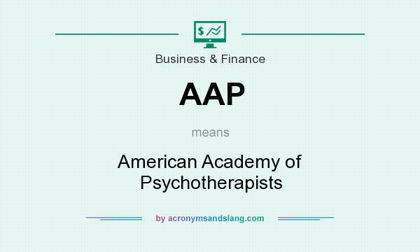 What does AAP mean? It stands for American Academy of Psychotherapists