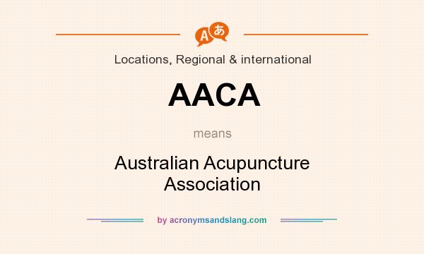 What does AACA mean? It stands for Australian Acupuncture Association