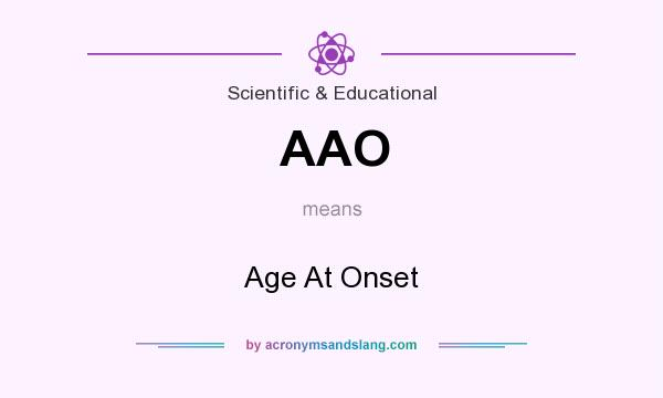 What does AAO mean? It stands for Age At Onset