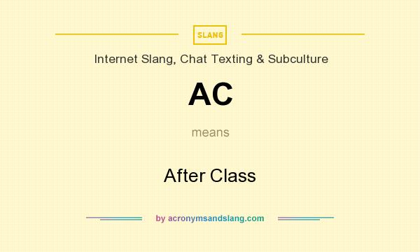 What does AC mean? It stands for After Class