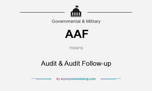 What does AAF mean? It stands for Audit & Audit Follow-up