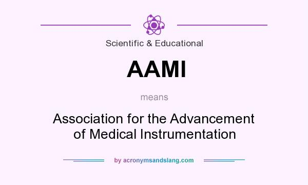 What does AAMI mean? It stands for Association for the Advancement of Medical Instrumentation