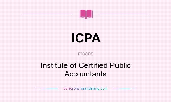What does ICPA mean? It stands for Institute of Certified Public Accountants