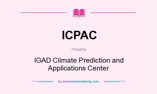 What does ICPAC mean? It stands for IGAD Climate Prediction and Applications Center