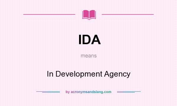 What does IDA mean? It stands for In Development Agency