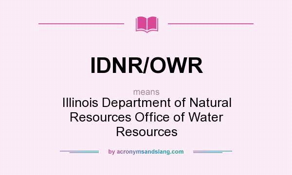 What does IDNR/OWR mean? It stands for Illinois Department of Natural Resources Office of Water Resources