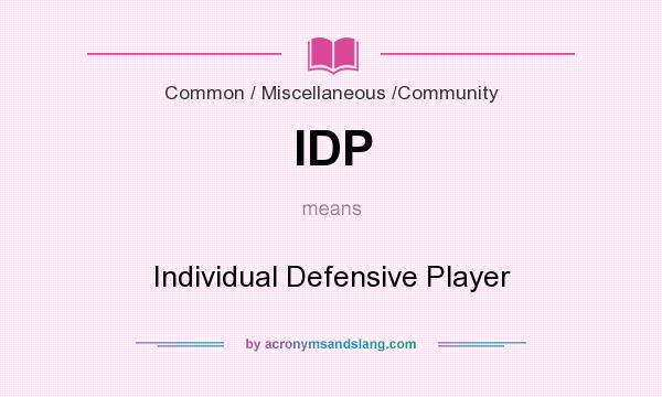 What does IDP mean? It stands for Individual Defensive Player
