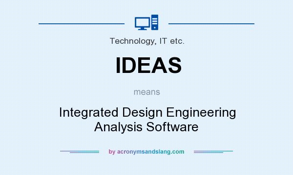 Ideas Integrated Design Engineering Analysis Software In Technology It Etc By Acronymsandslang Com