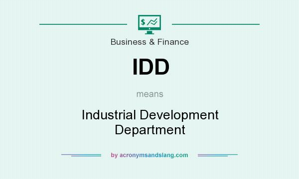 What does IDD mean? It stands for Industrial Development Department