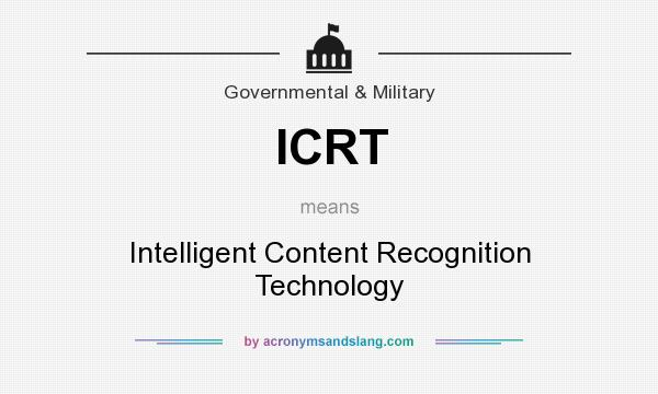 What does ICRT mean? It stands for Intelligent Content Recognition Technology