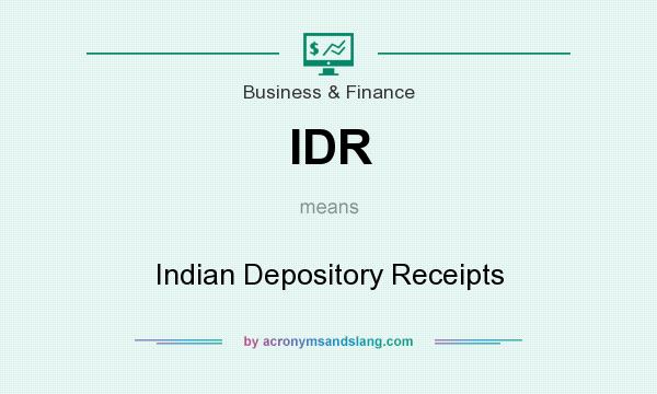 What does IDR mean? It stands for Indian Depository Receipts
