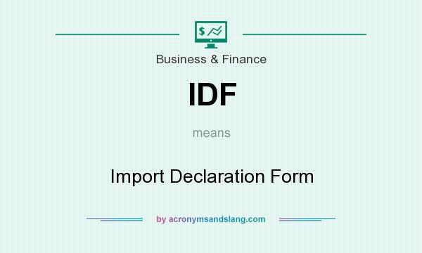 IDF - Import Declaration Form in Business & Finance by ...