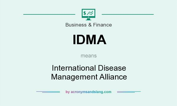 What does IDMA mean? It stands for International Disease Management Alliance