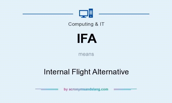 What does IFA mean? It stands for Internal Flight Alternative