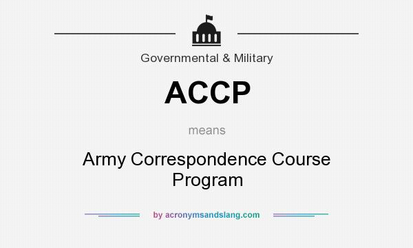 What does ACCP mean? It stands for Army Correspondence Course Program
