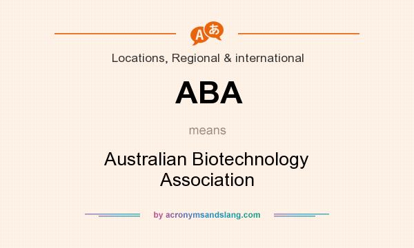 What does ABA mean? It stands for Australian Biotechnology Association