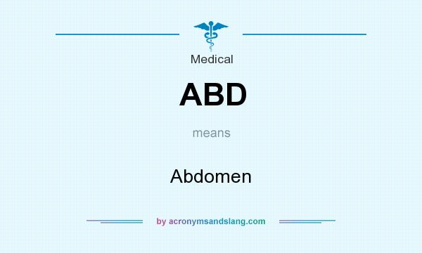What does ABD mean? It stands for Abdomen