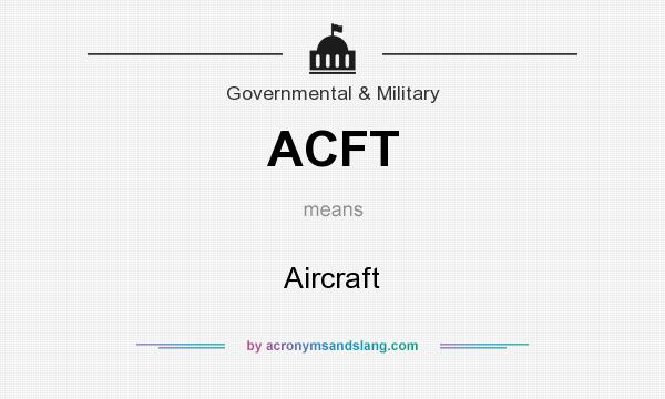 What does ACFT mean? It stands for Aircraft