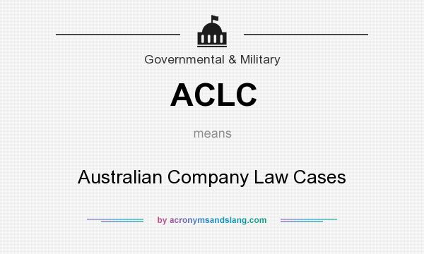 What does ACLC mean? It stands for Australian Company Law Cases