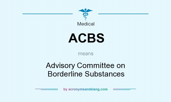 What does ACBS mean? It stands for Advisory Committee on Borderline Substances