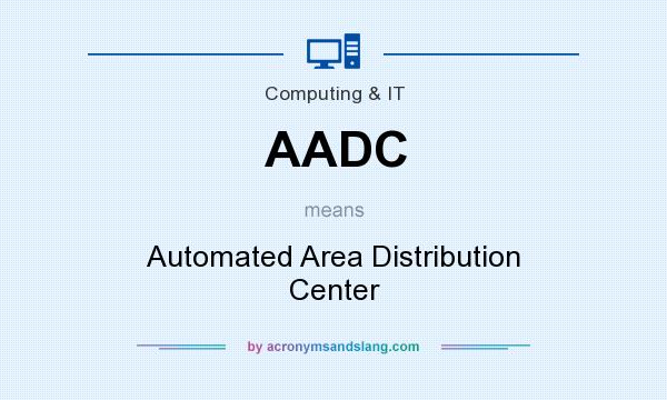 What does AADC mean? It stands for Automated Area Distribution Center