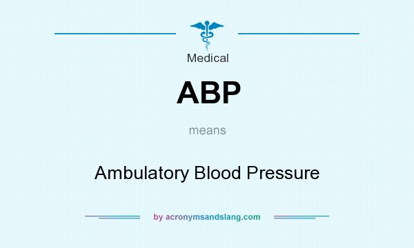 What does ABP mean? It stands for Ambulatory Blood Pressure