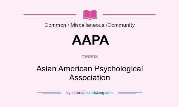What does AAPA mean? It stands for Asian American Psychological Association