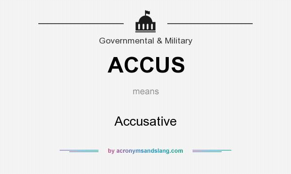 What does ACCUS mean? It stands for Accusative