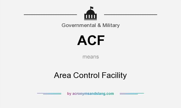 What does ACF mean? It stands for Area Control Facility