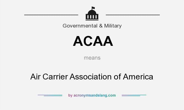 What does ACAA mean? It stands for Air Carrier Association of America