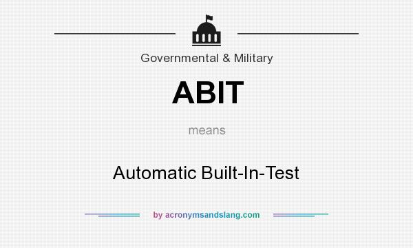 What does ABIT mean? It stands for Automatic Built-In-Test