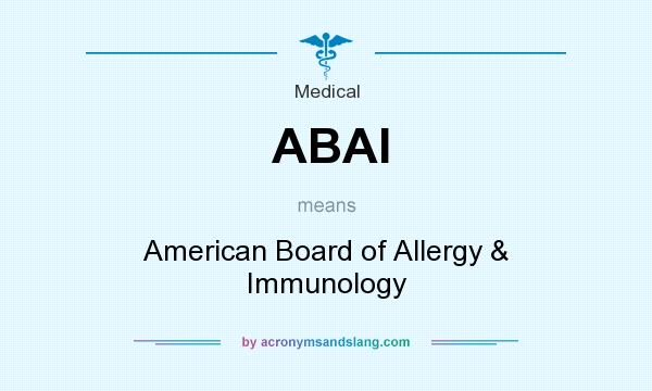 What does ABAI mean? It stands for American Board of Allergy & Immunology