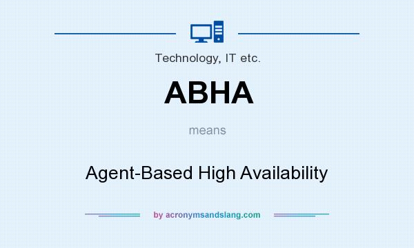 What does ABHA mean? It stands for Agent-Based High Availability