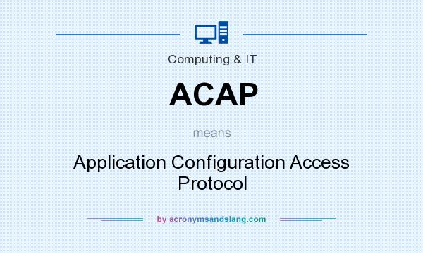 What does ACAP mean? It stands for Application Configuration Access Protocol
