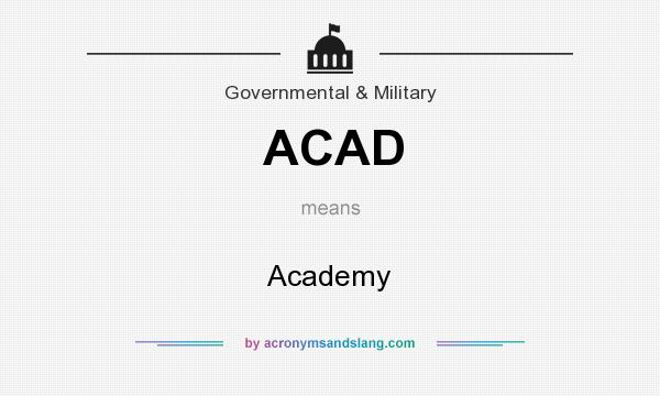 What does ACAD mean? It stands for Academy