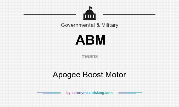 What does ABM mean? It stands for Apogee Boost Motor