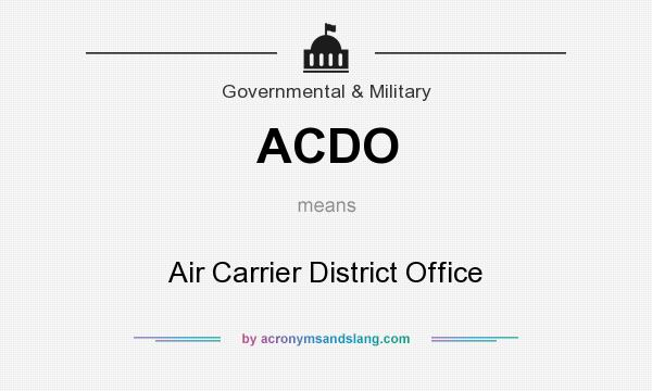 What does ACDO mean? It stands for Air Carrier District Office