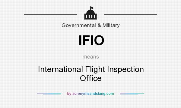 What does IFIO mean? It stands for International Flight Inspection Office
