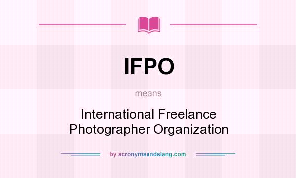 What does IFPO mean? It stands for International Freelance Photographer Organization