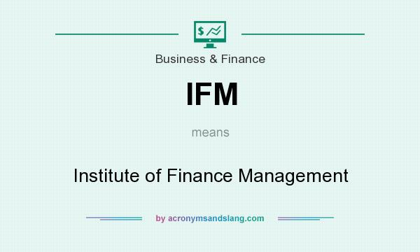 What does IFM mean? It stands for Institute of Finance Management