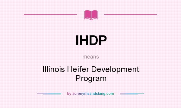 What does IHDP mean? It stands for Illinois Heifer Development Program