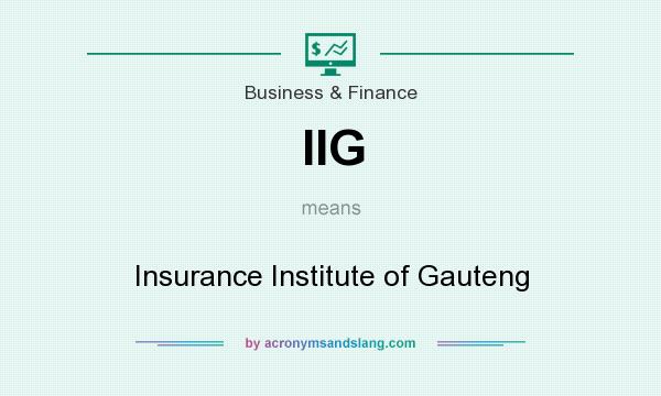 What does IIG mean? It stands for Insurance Institute of Gauteng