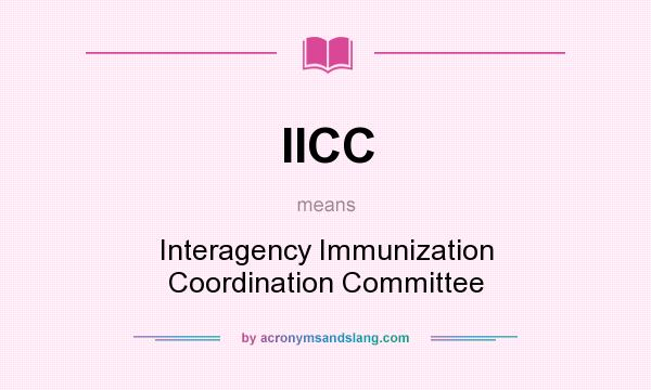 What does IICC mean? It stands for Interagency Immunization Coordination Committee