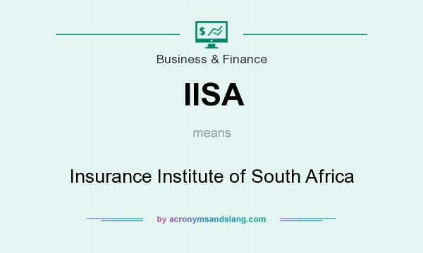 What does IISA mean? It stands for Insurance Institute of South Africa