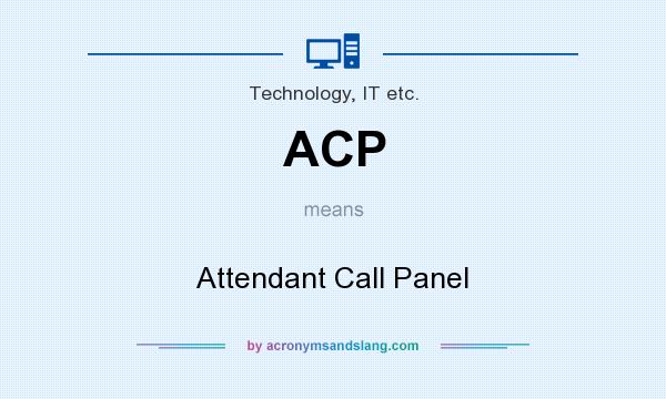 What does ACP mean? It stands for Attendant Call Panel