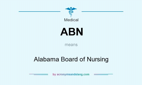 What does ABN mean? It stands for Alabama Board of Nursing