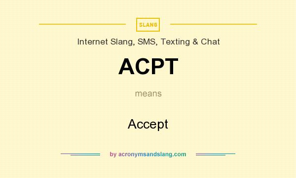 What does ACPT mean? It stands for Accept
