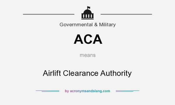 What does ACA mean? It stands for Airlift Clearance Authority